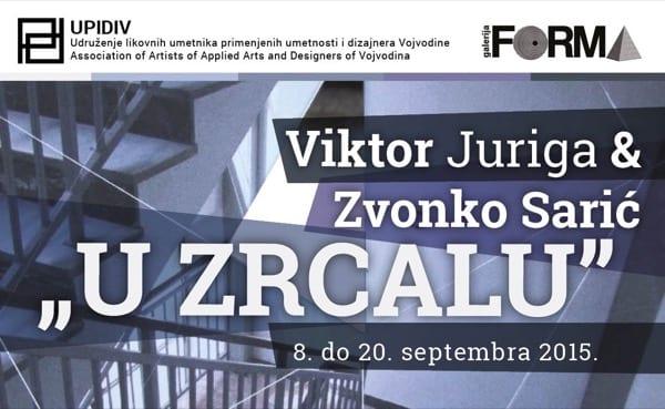 """U UTORAK U NOVOM SADU IZLOŽBA RADOVA VIKTORA JURIGE I ZVONKA SARIĆA: """"U ZRCALU"""""""