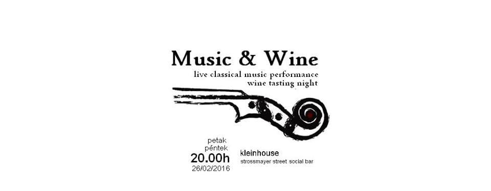 VEČERAS KLASIČNA MUZIKA U KLEIN HOUSE-U: MUSIC & WINE