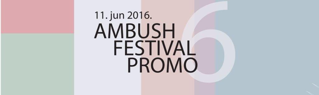 """FESTIVAL NOVE MUZIKE AMBUSH 6 PROMO 11. JUNA U PARKU FERENCA RAJHLA: """"OSLOBODI SE I SVIRAJ"""""""