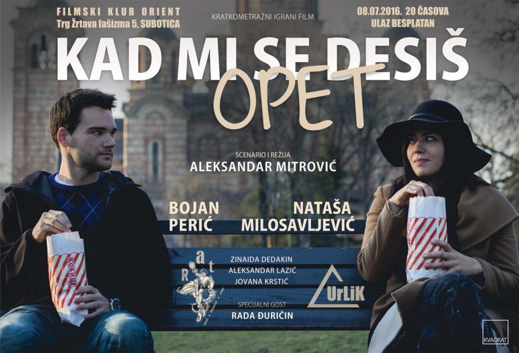 "FILMSKI KLUB ""ORIENT"" SUBOTICA: PREMIJERA FILMA ""KAD MI SE DESIŠ OPET"" ALEKSANDRA MITROVIĆA"