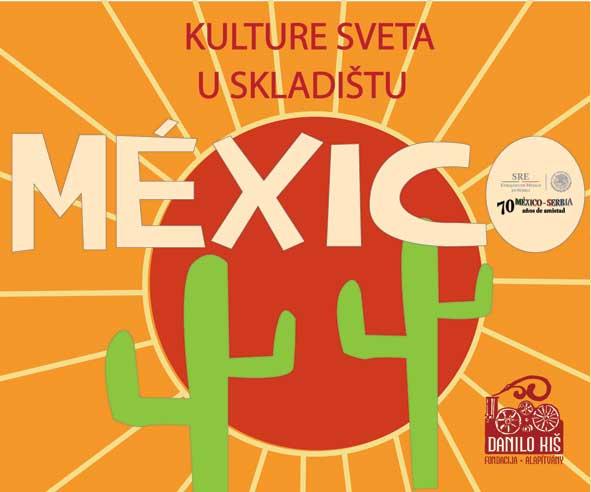 KULTURE SVETA U SKLADIŠTU: DANI MEKSIČKE KULTURE OD 4. DO 26. OKTOBRA