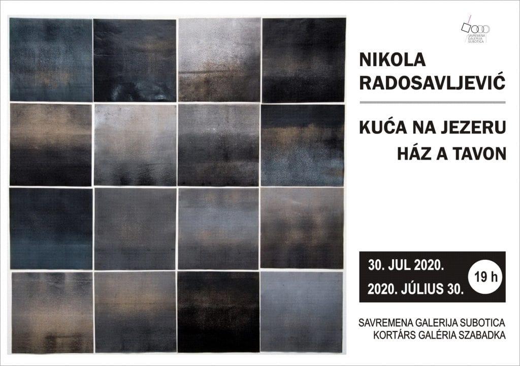 """Savremena galerija Subotica: Otvaranje izložbe """"Kuća na jezeru"""" Nikole Radosavljevića 30. jula"""