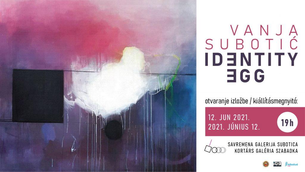 """Savremena galerija Subotica: Otvaranje izložbe Vanje Subotić """"Identity Egg"""" 12. juna"""